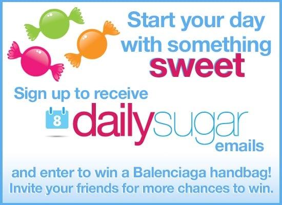 Sign Up For DailySugar, Win a Balenciaga Bag!