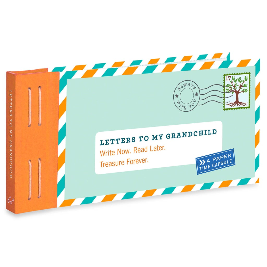 For the Grandparents Who Have a Way With Words: Letters to My Grandchild: Write Now. Read Later. Treasure Forever. Book