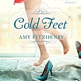 If You're Feeling Free-Spirited: Cold Feet