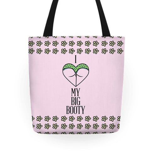 I Love My Big Booty Gym Tote