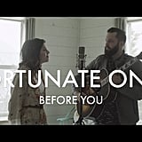 """Before You"" by Fortunate Ones"