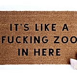"""It's Like a F*cking Zoo in Here"" Doormat"