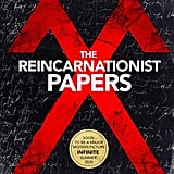 The Reincarnationist Papers by D. Eric Maikranz
