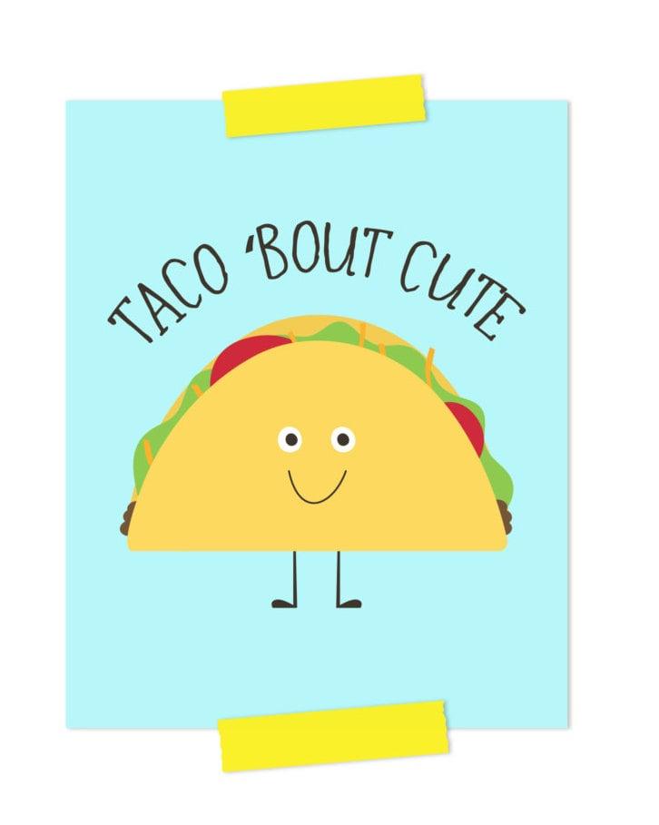 Taco 'Bout Cute Print