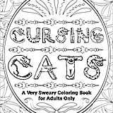 Cursing Cats: A Very Sweary Coloring Books For Adults Only ($10)