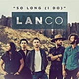 """So Long (I Do)"" by LANCO"