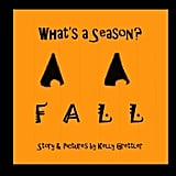 Ages 3 to 5: What's a Season? Fall