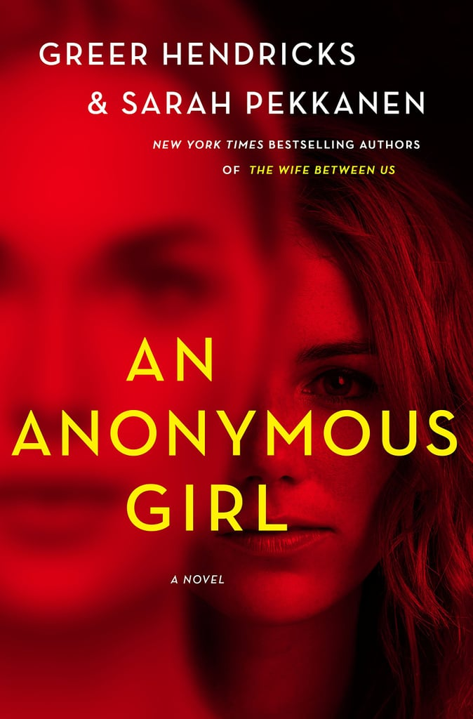 An Anonymous Girl by Greer Hendricks and Sarah Pekkanen