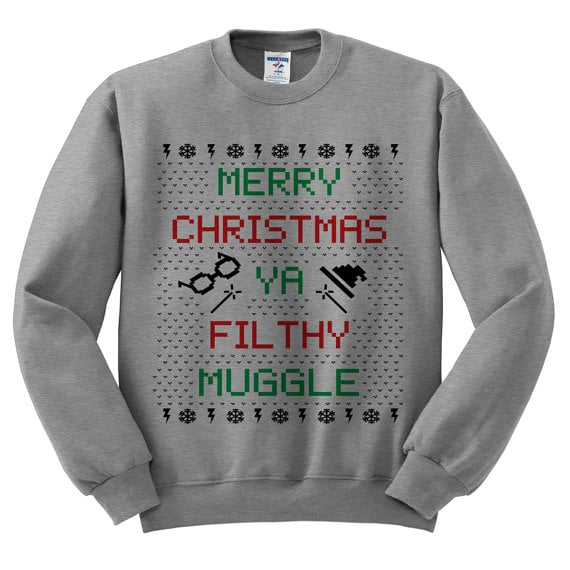 Merry Christmas Ya Filthy Muggle Sweatshirt ($15)