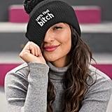 100% That B*tch Winter Hat