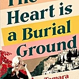 The Heart is a Burial Ground by Tamara Colchester