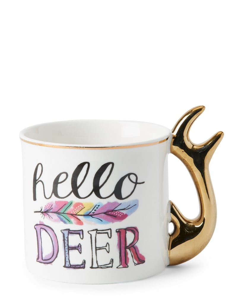 This punny mug ($8) says it all.