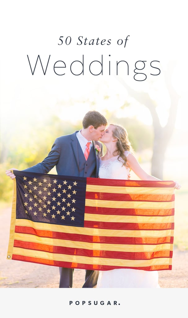 "50 States of Weddings: See What ""I Do"" Looks Like in Every State"