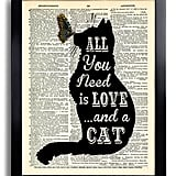 All You Need Is LOVE and a CAT Quotes Dictionary Art Print ($10)