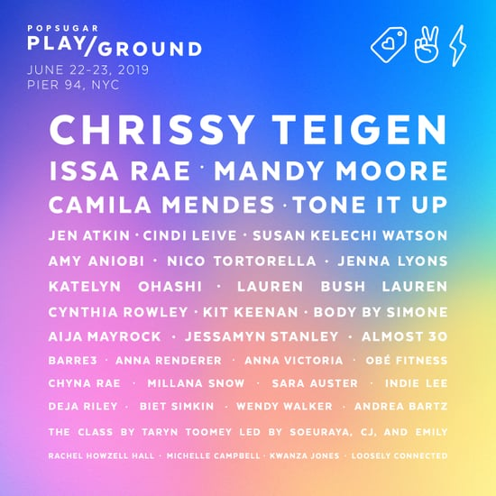 POPSUGAR Play/Ground Saturday and Sunday Schedule 2019