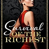 Survival of the Richest