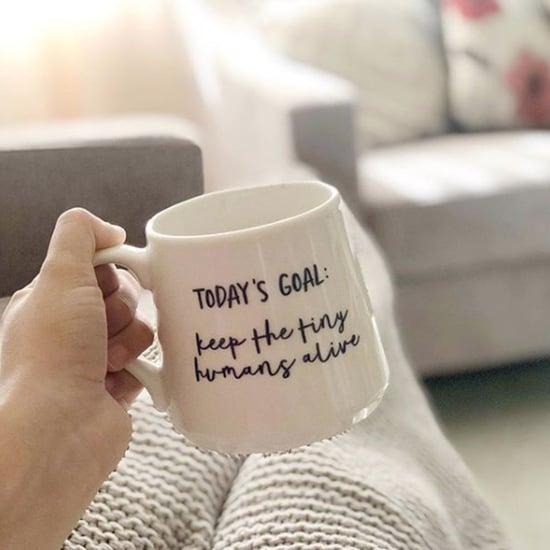 Target Threshold Today's Goal Keep the Tiny Humans Alive Mug