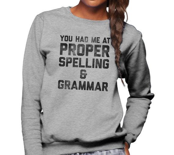 Proper Spelling and Grammar Sweatshirt