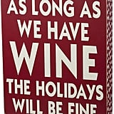 """As Long as We Have Wine"" Wall Art"