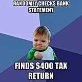 Nothing can beat the feeling of finding extra cash — even the Success Kid knows it well.  Source: Create a Meme