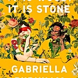 It Is Wood, It Is Stone by Gabriella Burnham
