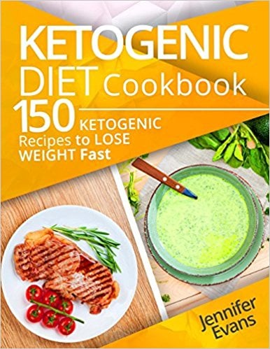 Ketogenic Diet Cookbook: 150 Ketogenic Recipes to Lose