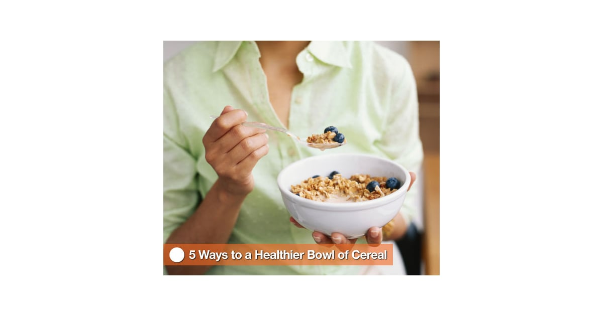 How to make your cereal healthier popsugar fitness ccuart Choice Image