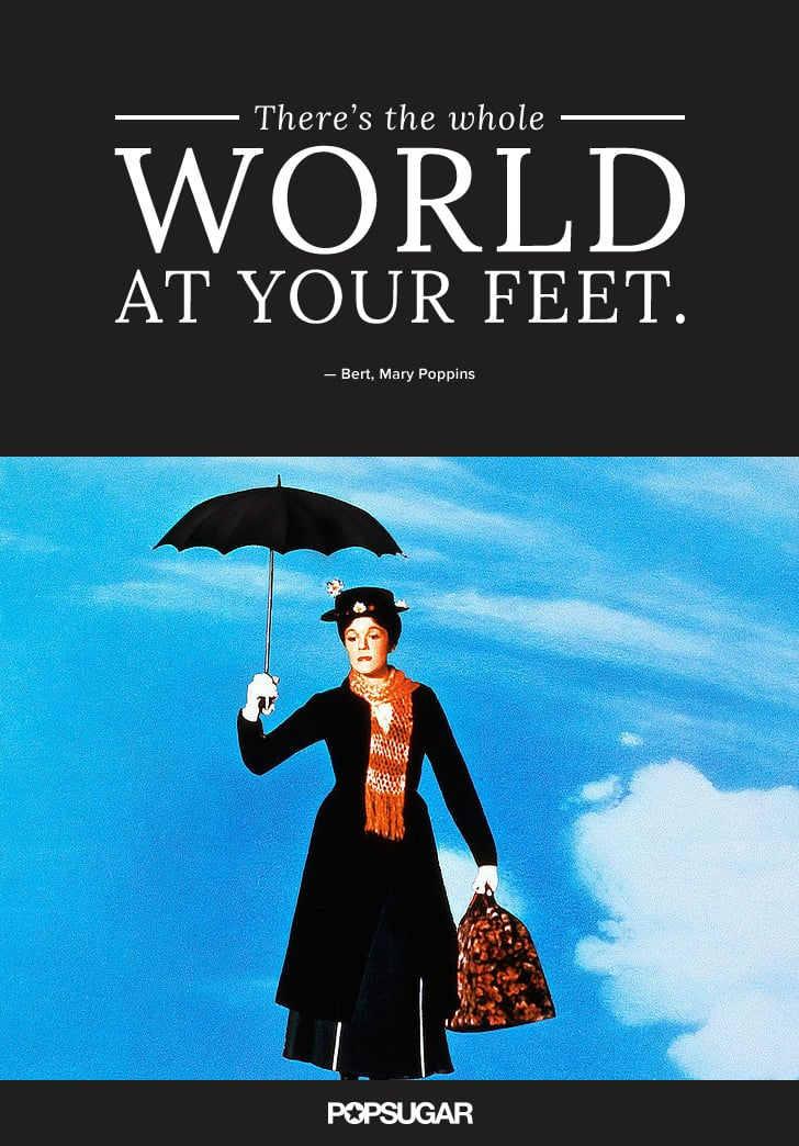 """""""There's the whole world at your feet."""" 