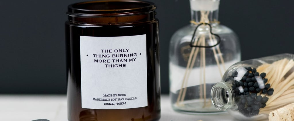 The Only Thing Burning More Than My Thighs Etsy Candle