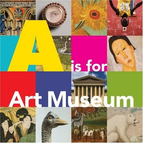 Philadelphia Museum of Art: A Is For Art Museum