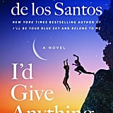 I'd Give Anything by Marisa de los Santos