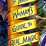 The Thinking Woman's Guide to Real Magic The Thinking Woman's Guide to Real Magic by Emily Croy Barker starts off with a grad student who enters a world where she's transformed into a stunning beauty involved in a deep romance. But as her fantasy turns darker, she must resist temptations and learn magic to survive.  Out Aug. 1