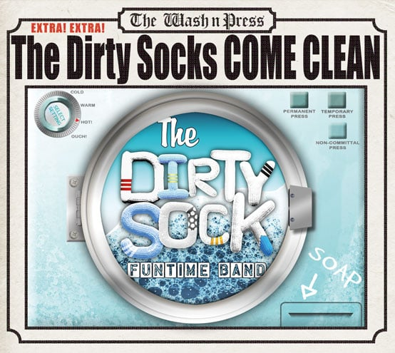 """The Dirty Sock Funtime Band """"The Dirty Socks Come Clean"""""""