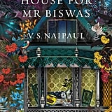 Aug. 2018 — A House for Mr. Biswas by V.S. Naipaul