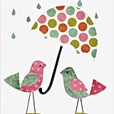 Two birds in the rain make for a double dose of Spring on this umbrella birds print ($14).