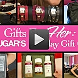 Speaking of gifts, here are a bunch more handpicked gift ideas by PopSugar Network's editors!