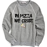 Bow & Drape 'In Pizza We Crust' Sweatshirt