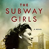If You Love Historical Fiction: The Subway Girls by Susie Orman Schnall (Out July 10)