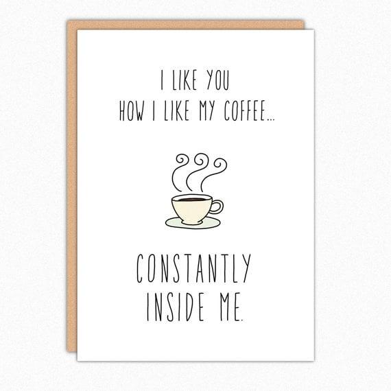 """""""I Like You How I Like My Coffee . . ."""" Card"""