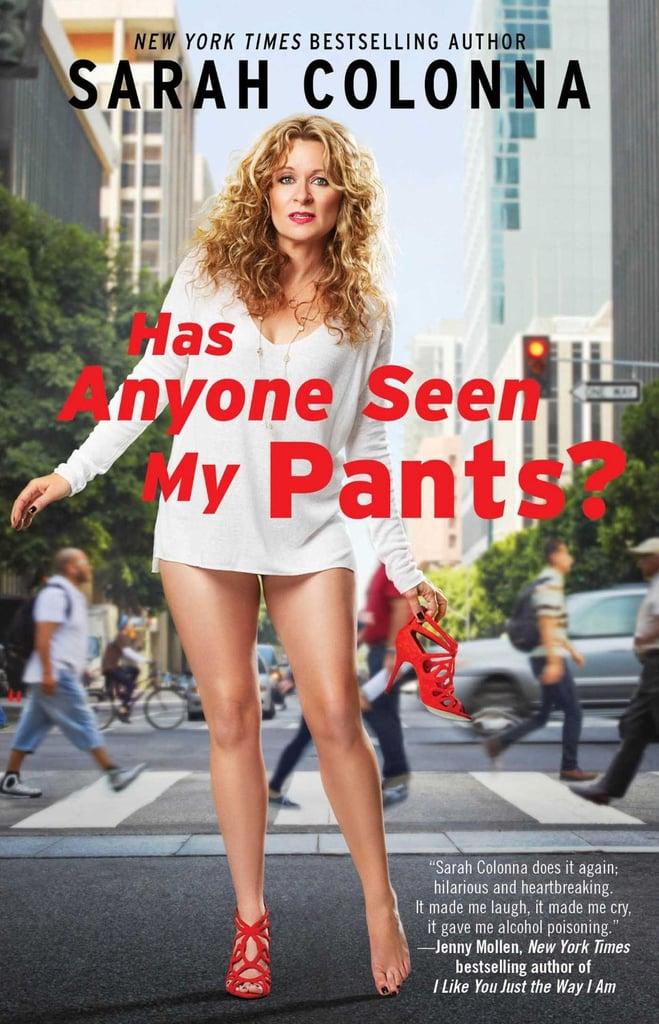 Has Anyone Seen My Pants?