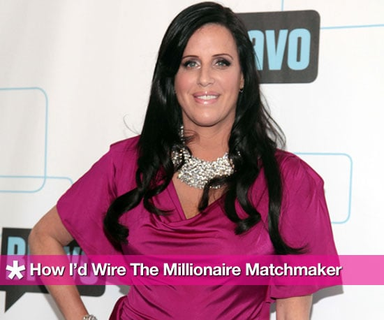 How I'd Wire The Millionaire Matchmaker