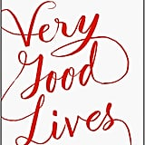 Very Good Lives: The Fringe Benefits of Failure and the Importance of Imagination by J.K. Rowling