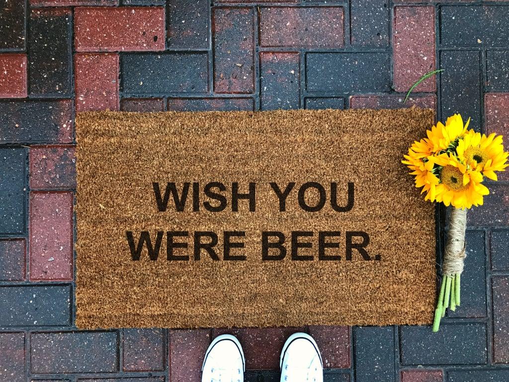 Wish You Were Beer Doormat