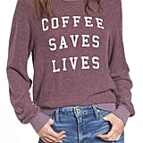 """Coffee Saves Lives"" Pullover"