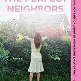 The Perfect Neighbors by Sarah Pekkanen