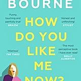 How Do You Like Me Now? Holly Bourne