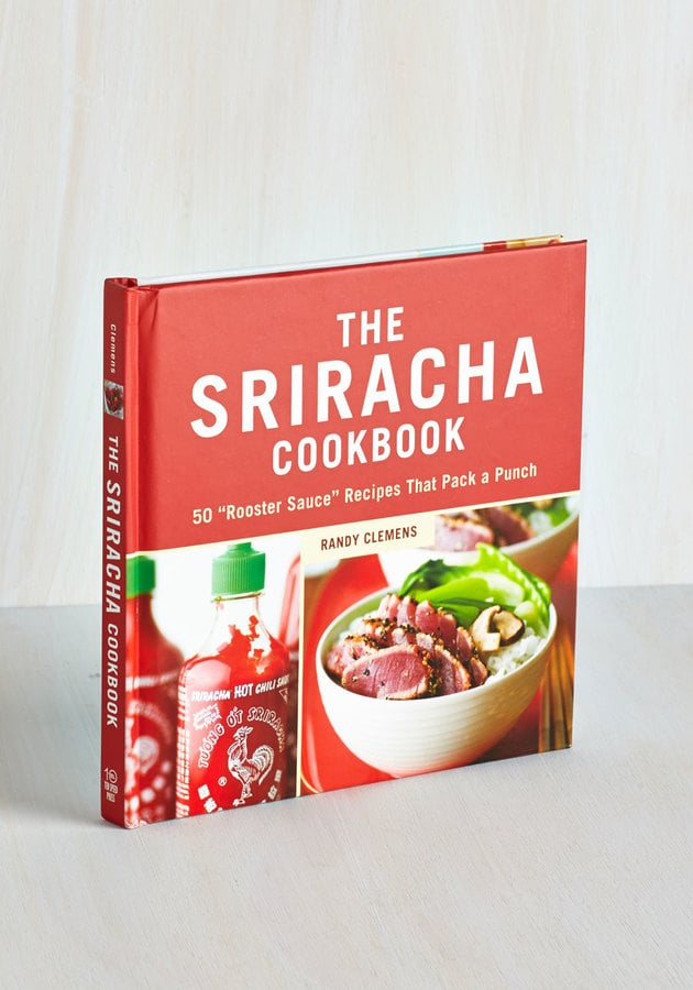 The Sriracha Cookbook ($17)