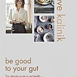 Eve Kalinik Be Good to Your Gut ($33.40)