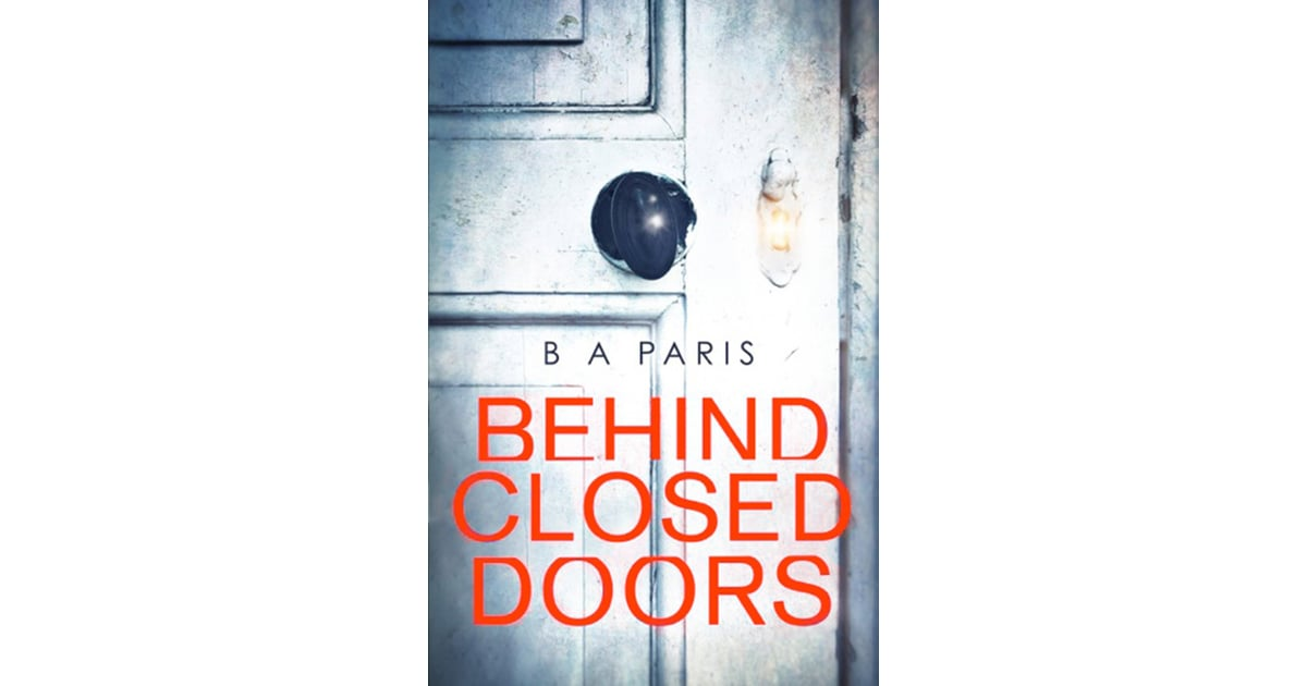 Behind Closed Doors by BA Paris | Scary Books From 2016 | POPSUGAR Entertainment Photo 7  sc 1 st  Popsugar & Behind Closed Doors by BA Paris | Scary Books From 2016 | POPSUGAR ...