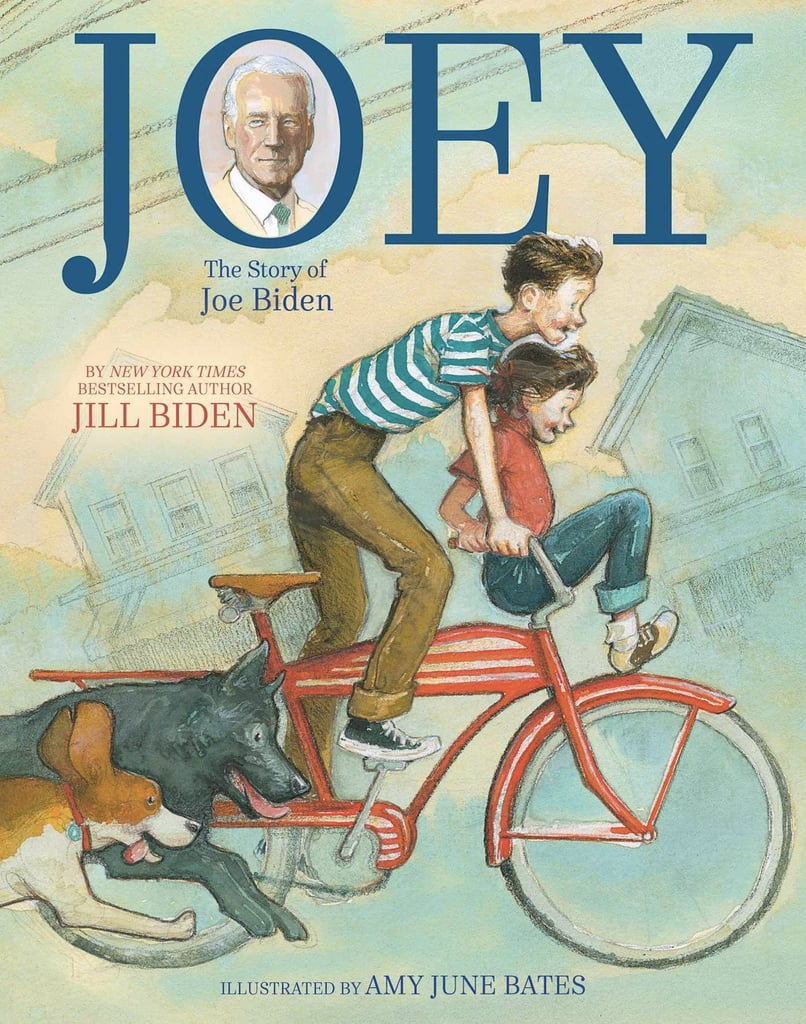 Joey: The Story of Joe Biden by Dr. Jill Biden